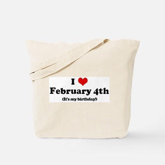I Love February 4th (my birth Tote Bag