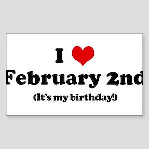 I Love February 2nd (my birth Sticker (Rectangular