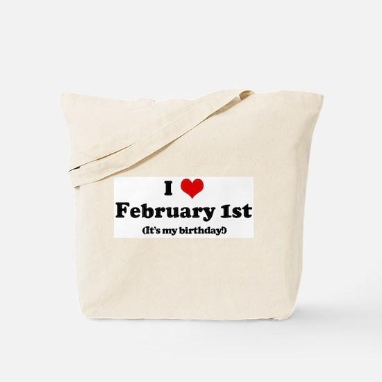 I Love February 1st (my birth Tote Bag