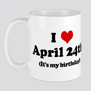 I Love April 24th (my birthda Mug