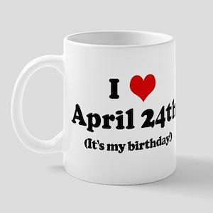 I Love April 24th (my birthda Mug
