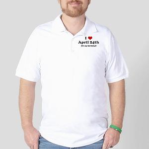 I Love April 24th (my birthda Golf Shirt