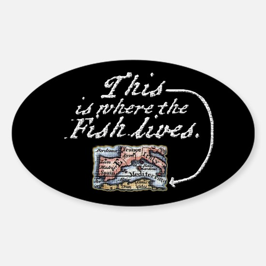 This Is Where The Fish Lives Oval Decal