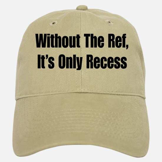 It's Only Recess Baseball Baseball Cap