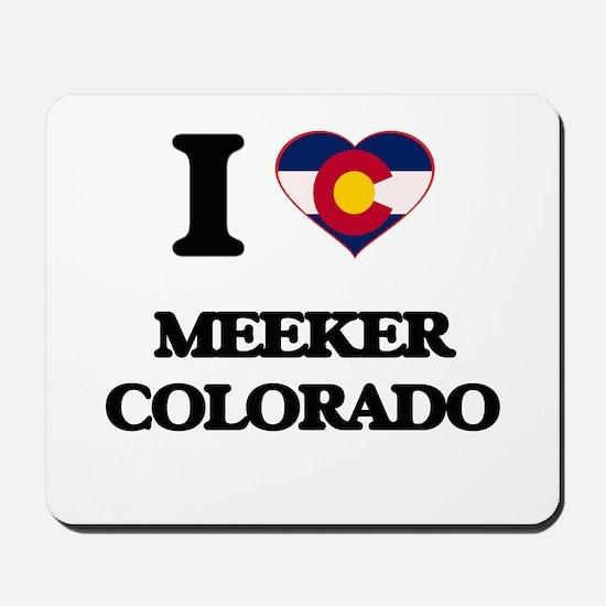I love Meeker Colorado Mousepad