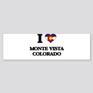 I love Monte Vista Colorado Bumper Sticker