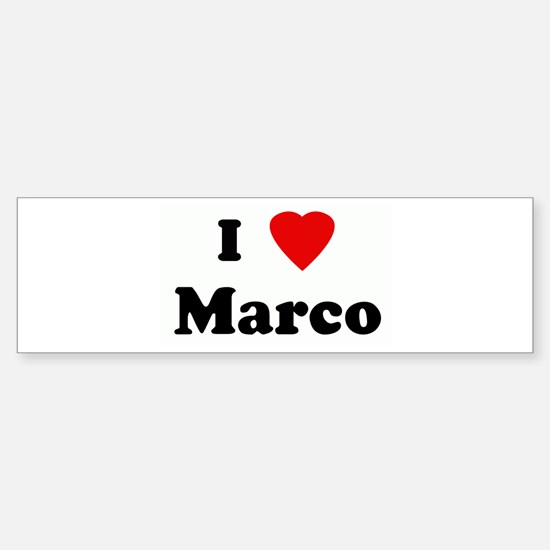 I Love Marco Bumper Bumper Bumper Sticker