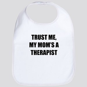 Trust Me My Moms A Therapist Bib