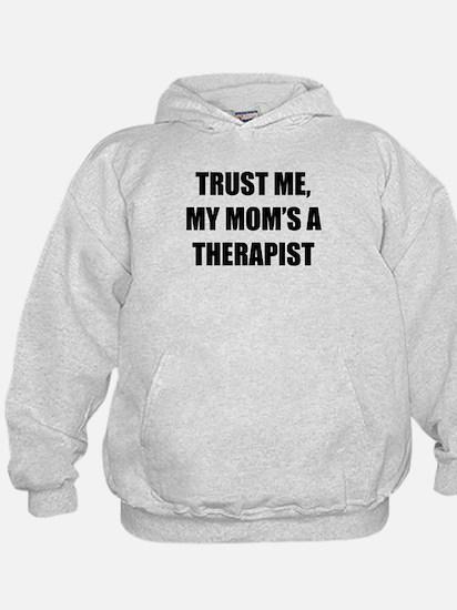 Trust Me My Moms A Therapist Hoodie