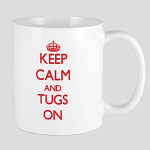 Keep Calm and Tugs ON Mugs
