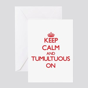 Keep Calm and Tumultuous ON Greeting Cards