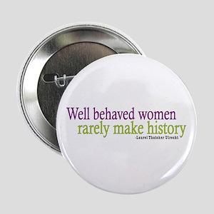 Well Behaved Women Button