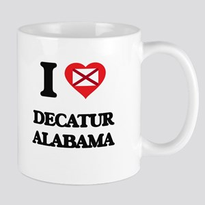 I love Decatur Alabama Mugs