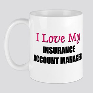 I Love My INSURANCE ACCOUNT MANAGER Mug