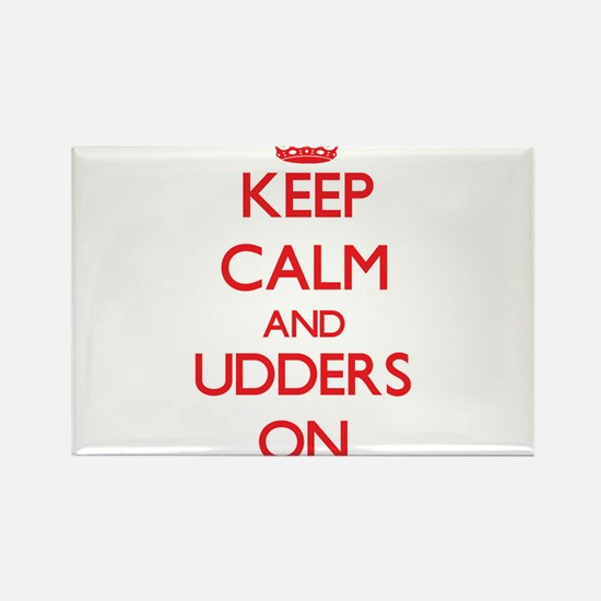 Keep Calm and Udders ON Magnets