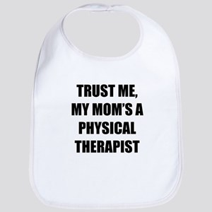 Trust Me My Moms A Physical Therapist Bib