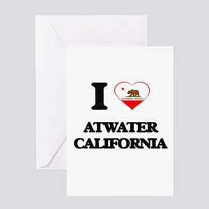 I love Atwater California Greeting Cards