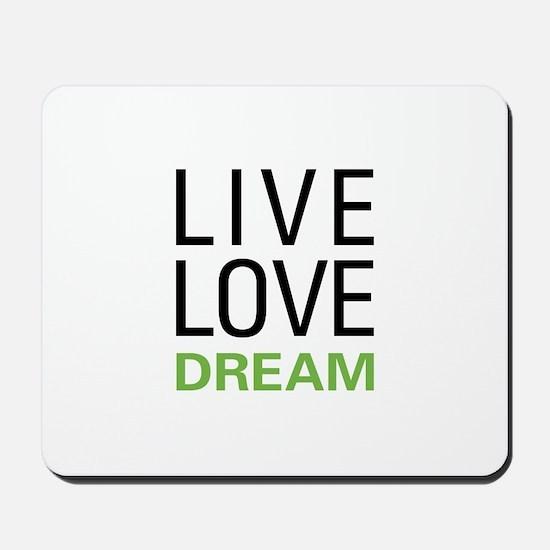 Live Love Dream Mousepad