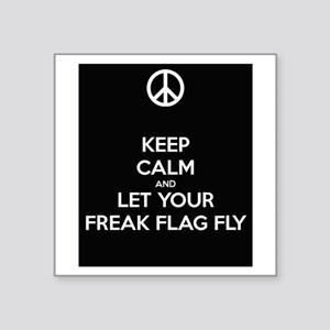 Keep Calm and Let Your Freak Flag Fly Sticker