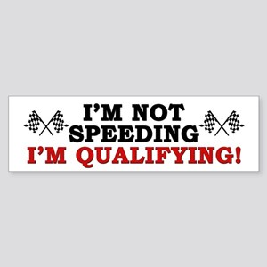 """I'm Not Speeding: I'm Qualifying!"" Sticker"