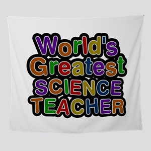 World's Greatest SCIENCE TEACHER Wall Tapestry