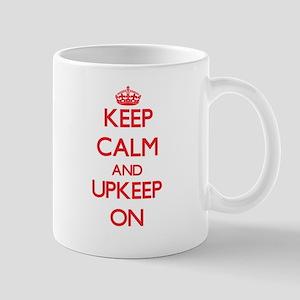 Keep Calm and Upkeep ON Mugs