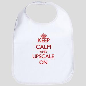 Keep Calm and Upscale ON Bib