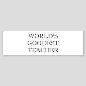 World's Goodest Teacher Bumper Sticker