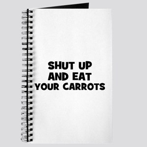 shut up and eat your carrots Journal