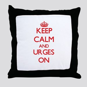 Keep Calm and Urges ON Throw Pillow