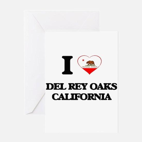 I love Del Rey Oaks California Greeting Cards