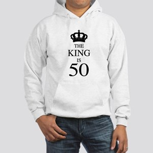 The King Is 50 Hooded Sweatshirt