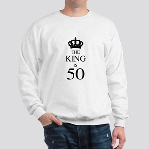 The King Is 50 Sweatshirt