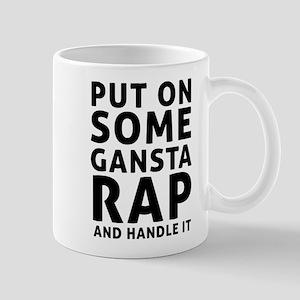 Put On Some Gansta Rap And Handle It Mugs