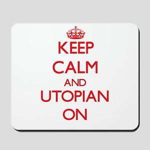 Keep Calm and Utopian ON Mousepad
