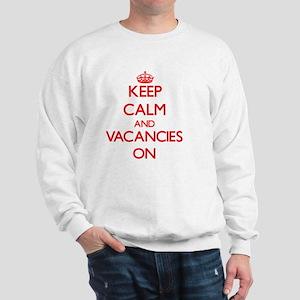Keep Calm and Vacancies ON Sweatshirt
