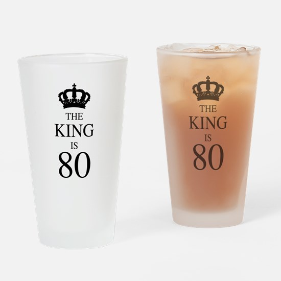 The King Is 80 Drinking Glass