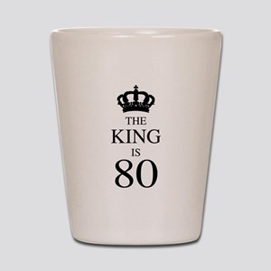 The King Is 80 Shot Glass