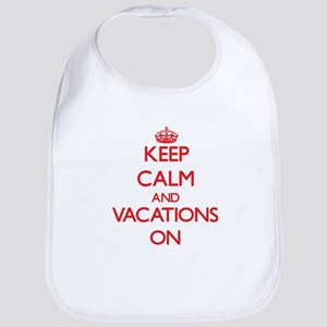 Keep Calm and Vacations ON Bib