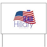 Geaux Hillary 2016 Yard Sign