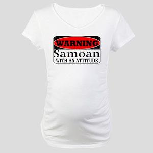 Warning! Samoan w/ an Attitud Maternity T-Shirt