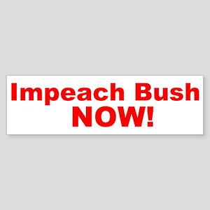 Impeach Bush Now! bumper stic Bumper Sticker