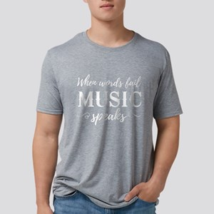 When Words Fail Music Speaks T-Shirt
