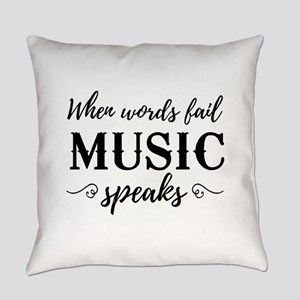 When Words Fail Music Speaks Everyday Pillow