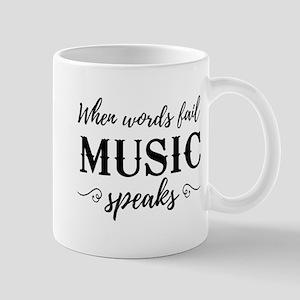 When Words Fail Music Speaks Mugs