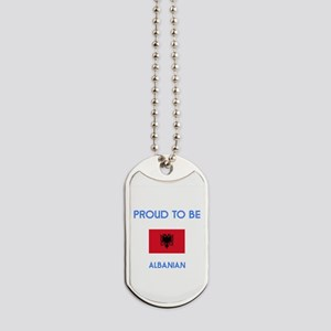 Proud to be Albanian Dog Tags