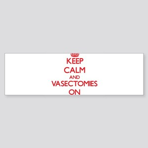 Keep Calm and Vasectomies ON Bumper Sticker