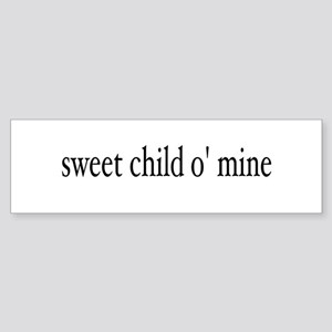 sweet child o mine Bumper Sticker