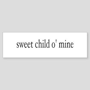 sweet child o mine Bumper Sticker
