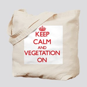 Keep Calm and Vegetation ON Tote Bag